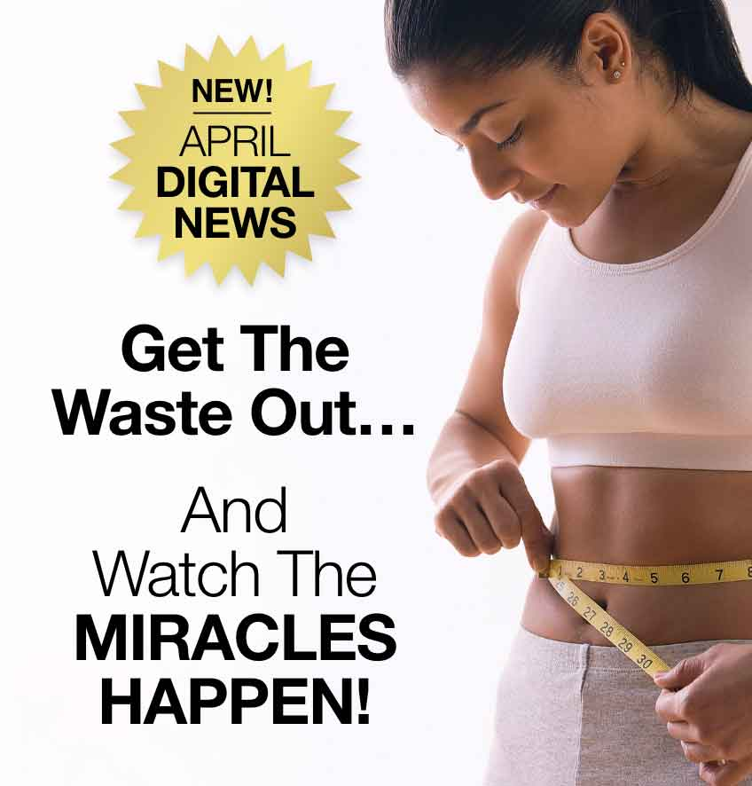 April Digital News - Get the Waste Out!