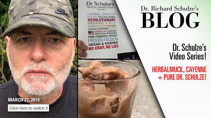 HerbalMucil, Cayenne + PURE Dr. Schulze!