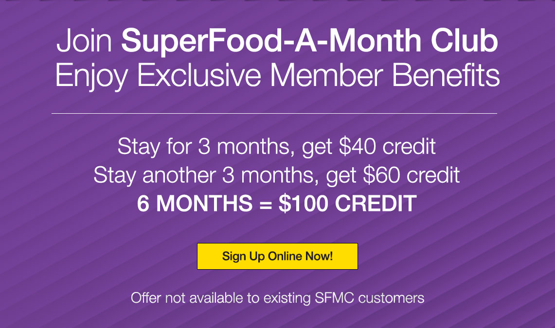 Join SuperFood-A-Month Club Enjoy Exclusive Member Benefits